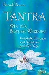Tantra – Weg der Bewusst-Werdung