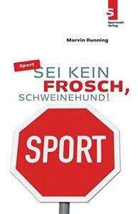 Sport: Sei kein Frosch, Schweinehund!