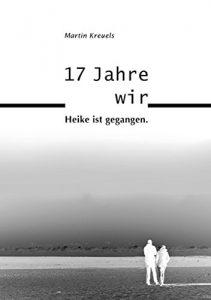 17 Jahre wir: Heike ist gegangen
