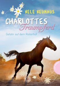 Charlottes Traumpferd – Gefahr auf dem Reiterhof