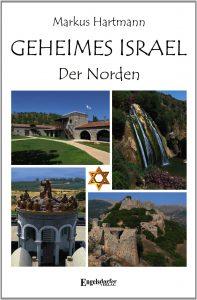 Geheimes Israel - Der Norden