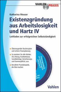Existenzgründung aus Arbeitslosigkeit und Hartz IV
