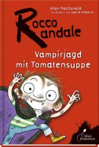 Rocco Randale – Vampirjagd mit Tomatensuppe