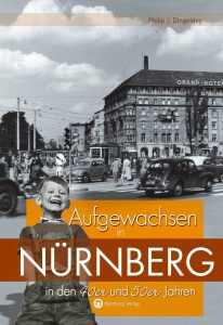 Aufgewachsen in Nürnberg in den 40er und 50er Jahren
