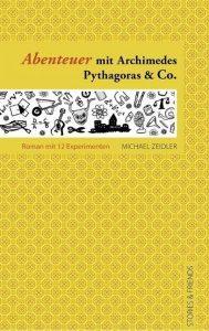 Abenteuer mit Archimedes, Pythagoras und Co.
