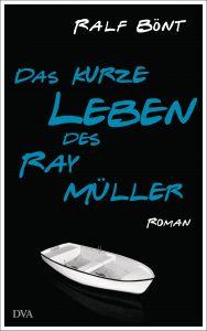 Das kurze Leben des Ray Müller