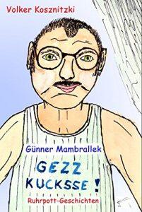 Günner Mambrallek: Gezz kucksse!