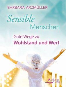 Sensible Menschen - Gute Wege zu Wohlstand und Wert