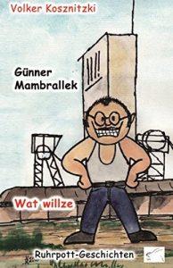 Günner Mambrallek: Wat willze