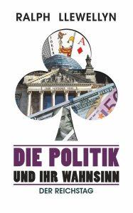 Die Politik und ihr Wahnsinn – Der Reichstag