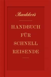 Baedeker's Handbuch für Schnellreisende