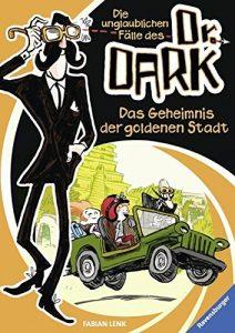 Die unglaublichen Fälle des Dr. Dark - Das Geheimnis der goldenen Stadt