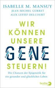 Wir können unsere Gene steuern!