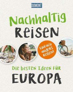 Nachhaltig Reisen - Die besten Ideen für Europa