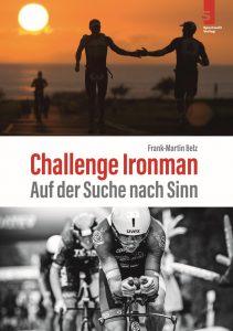 Challenge Ironman - Auf der Suche nach Sinn