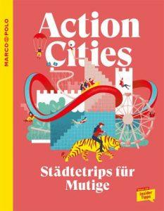 Action Cities - Städtetrips für Mutige