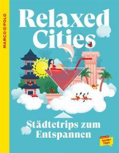 Relaxed Cities - Städtetrips zum Entspannen